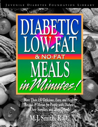 M. J. Smith Diabetic Low Fat & No Fat Meals In Minutes More Than 250 Delicious Easy & Healthy Recipes &