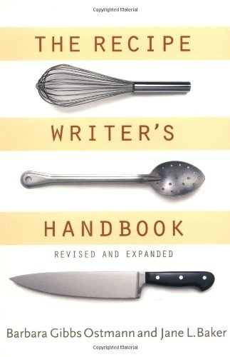 Jane L. Baker The Recipe Writer's Handbook Revised And Expanded Revised And Upd