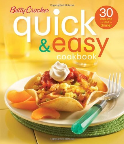 Betty Crocker Betty Crocker Quick & Easy Cookbook 30 Minutes Or Less To Dinner 0002 Edition;