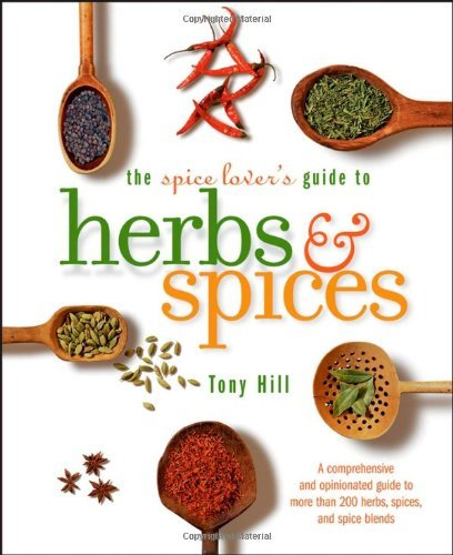 Tony Hill The Spice Lover's Guide To Herbs & Spices