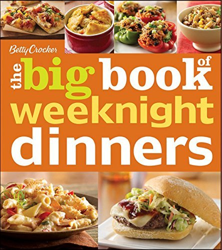 Betty Crocker Betty Crocker The Big Book Of Weeknight Dinners