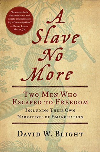 David W. Blight A Slave No More Two Men Who Escaped To Freedom Including Their O