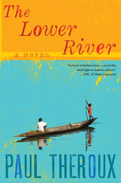 Paul Theroux The Lower River