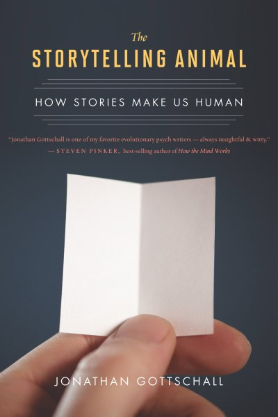 Jonathan Gottschall The Storytelling Animal How Stories Make Us Human