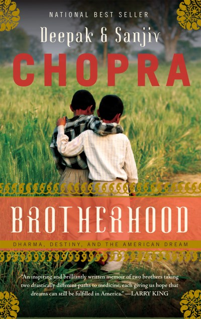 Deepak Chopra Brotherhood Dharma Destiny And The American Dream