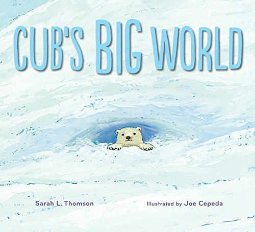Sarah L. Thomson Cub's Big World