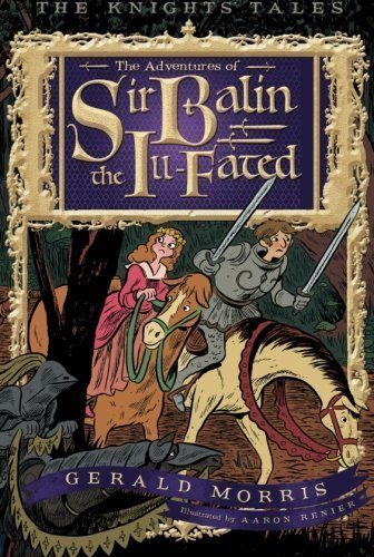 Gerald Morris The Adventures Of Sir Balin The Ill Fated
