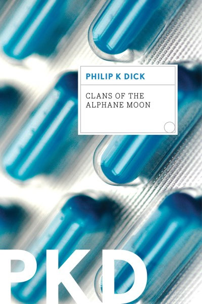 Philip K. Dick Clans Of The Alphane Moon
