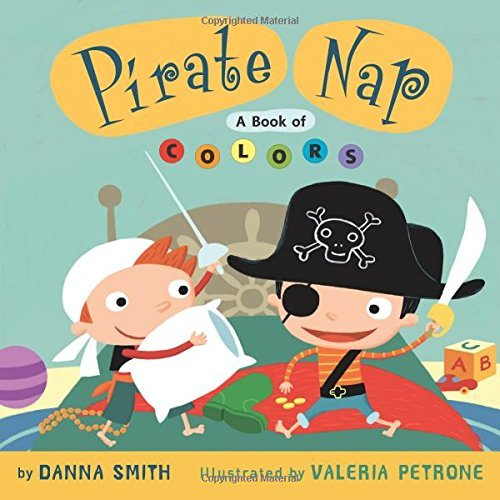 Danna Smith Pirate Nap A Book Of Colors