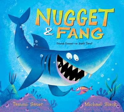 Tammi Sauer Nugget And Fang Friends Forever Or Snack Time?