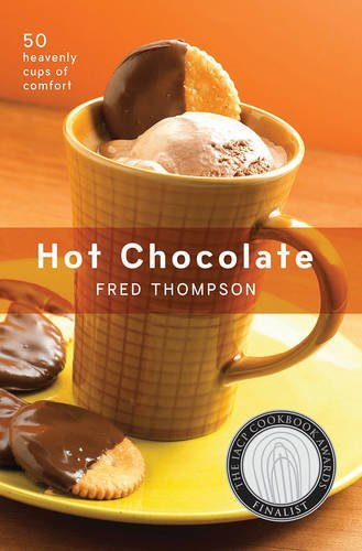 Fred Thompson Hot Chocolate 50 Heavenly Cups Of Comfort