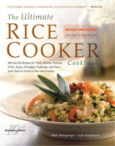Beth Hensperger The Ultimate Rice Cooker Cookbook Rev 250 No Fail Recipes For Pilafs Risottos Polenta 0010 Edition;revised