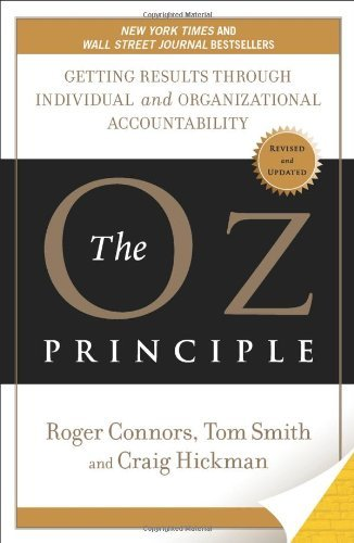 Roger Connors The Oz Principle Getting Results Through Individual And Organizati Revised Update