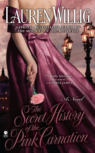 Lauren Willig Secret History Of The Pink Carnation The