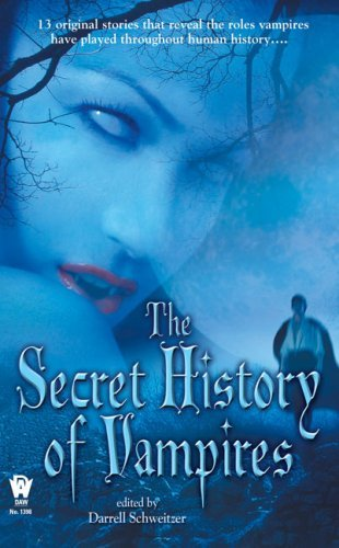 Darrell Schweitzer The Secret History Of Vampires