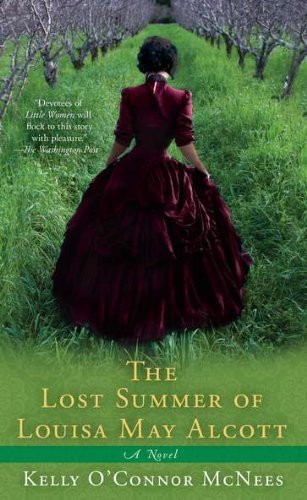 Kelly O'connor Mcnees The Lost Summer Of Louisa May Alcott