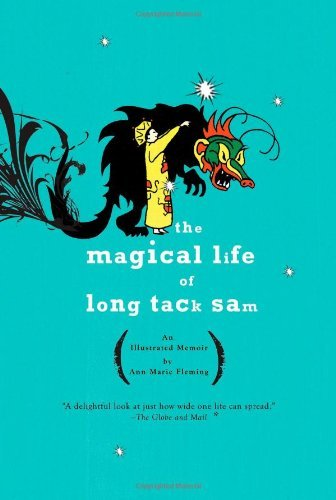 Ann Marie Fleming The Magical Life Of Long Tack Sam