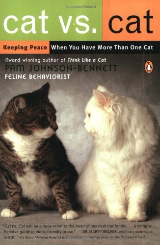 Pam Johnson Bennett Cat Vs. Cat Keeping Peace When You Have More Than One Cat