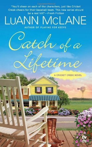 Luann Mclane Catch Of A Lifetime A Cricket Creek Novel