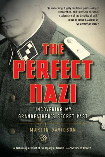 Martin Davidson The Perfect Nazi Uncovering My Grandfather's Secret Past