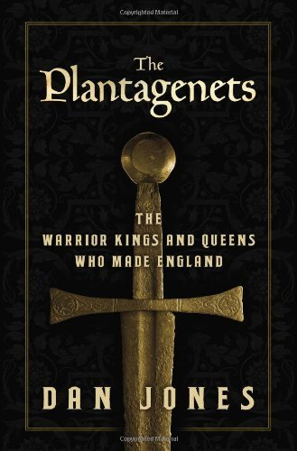 Dan Jones The Plantagenets The Warrior Kings And Queens Who Made England