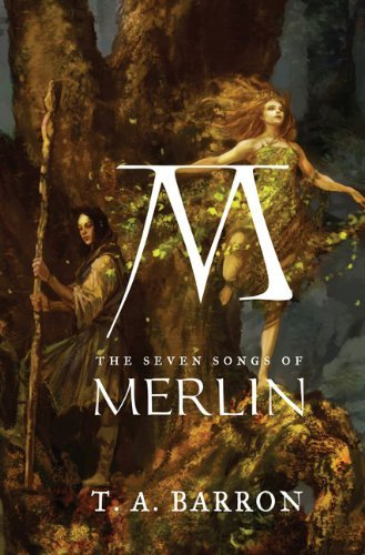 T. A. Barron The Seven Songs Of Merlin