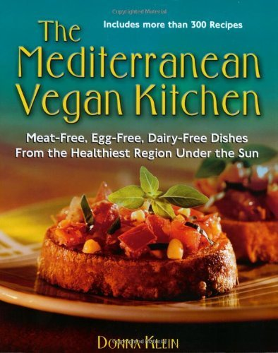 Donna Klein The Mediterranean Vegan Kitchen Meat Free Egg Free Dairy Free Dishes From The H