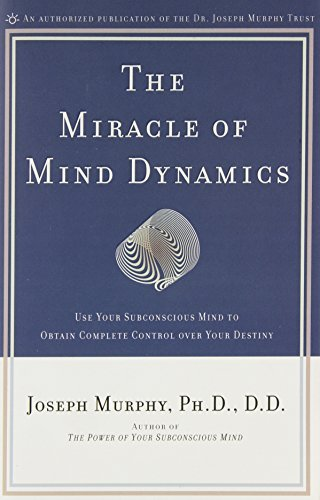 Joseph Murphy Ph. D. D. D. The Miracle Of Mind Dynamics A New Way To Triumphant Living