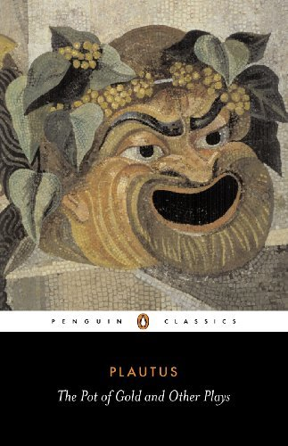 Plautus The Pot Of Gold And Other Plays