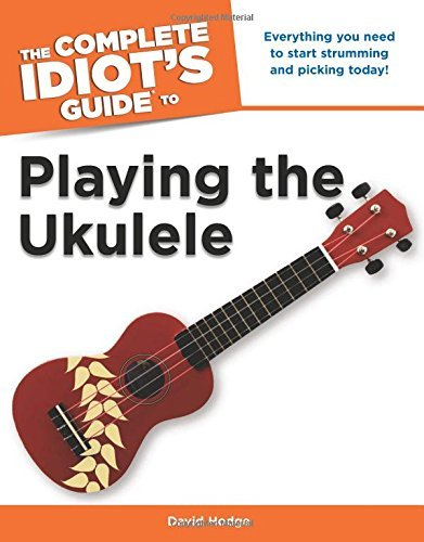 David Hodge The Complete Idiot's Guide To Playing The Ukulele