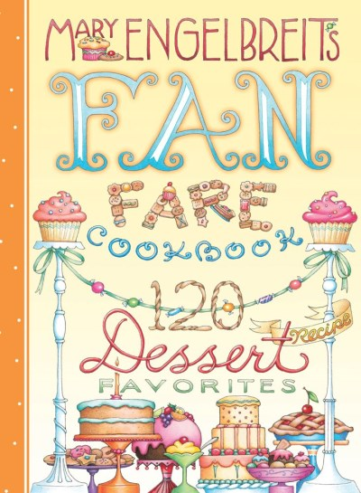 Mary Engelbreit 120 Dessert Recipe Favorites Mary Engelbreit's Fan Fare Cookbook