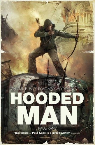 Paul Kane Hooded Man An Omnibus Of Post Apocalyptic Novels