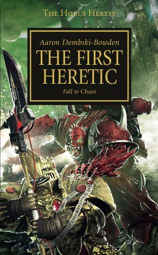 Aaron Dembski Bowden The First Heretic