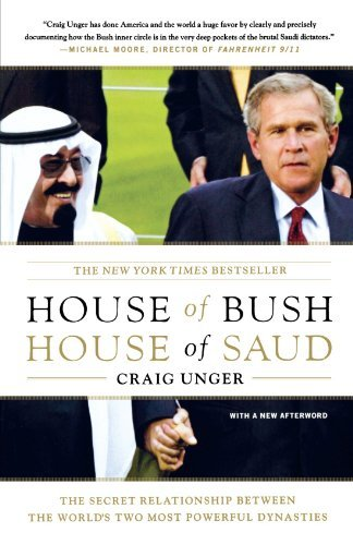 Craig Unger House Of Bush House Of Saud The Secret Relationship Between The World's Two M