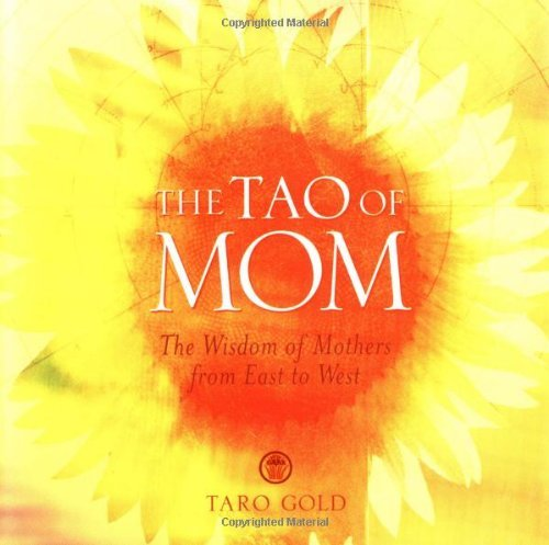 Taro Gold The Tao Of Mom The Wisdom Of Mothers From East To West