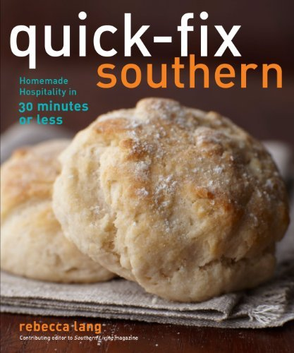 Rebecca D. Lang Quick Fix Southern Homemade Hospitality In 30 Minutes Or Less