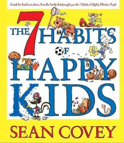 Sean Covey The 7 Habits Of Happy Kids