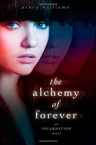 Avery Williams The Alchemy Of Forever An Incarnation Novel