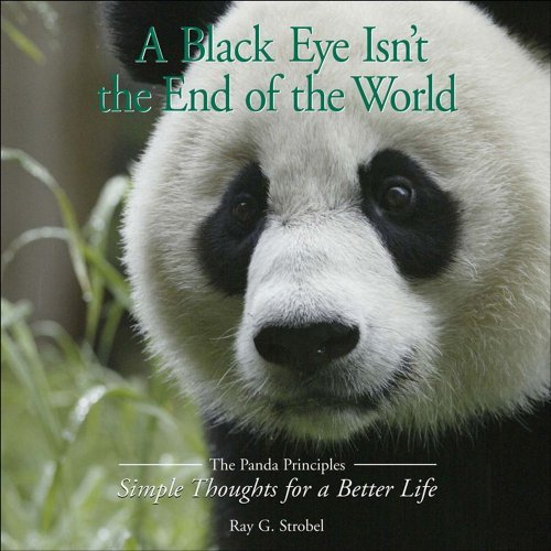 Ray Strobel A Black Eye Isn't The End Of The World The Panda Principles Simple Thoughts For A Better