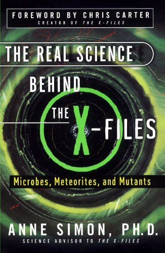Anne Simon The Real Science Behind The X Files Microbes Meteorites And Mutants