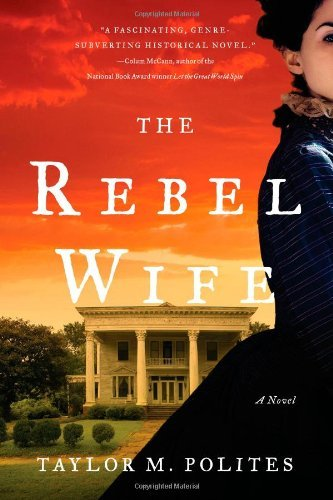 Taylor M. Polites The Rebel Wife