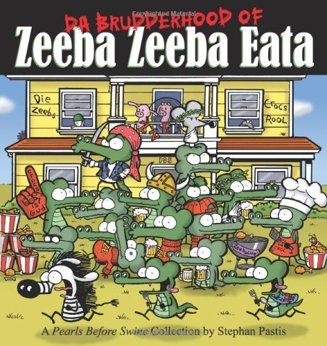 Stephan Pastis Da Brudderhood Of Zeeba Zeeba Eata A Pearls Before Swine Collections