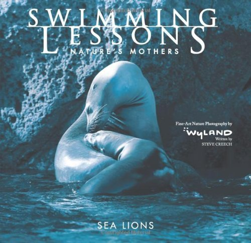 Steve Creech Swimming Lessons Nature's Mothers Sea Lions