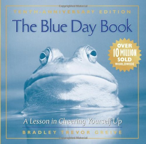 Bradley Trevor Greive The Blue Day Book A Lesson In Cheering Yourself Up 0010 Edition;anniversary
