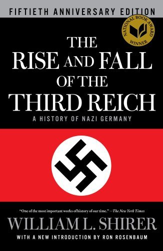 William L. Shirer Rise And Fall Of The Third Reich The A History Of Nazi Germany 0050 Edition;anniversary