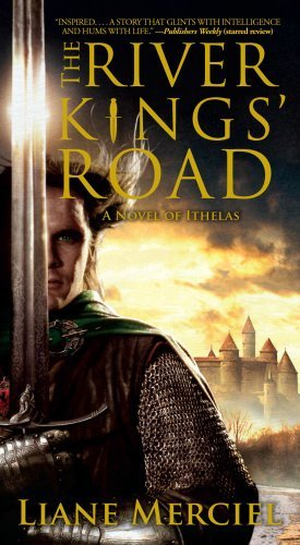 Liane Merciel The River Kings' Road A Novel Of Ithelas