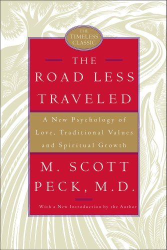 M. Scott Peck The Road Less Traveled A New Psychology Of Love Traditional Values And 0025 Edition;anniversary