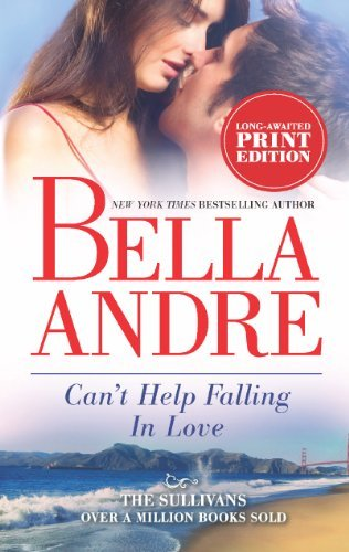 Bella Andre Can't Help Falling In Love