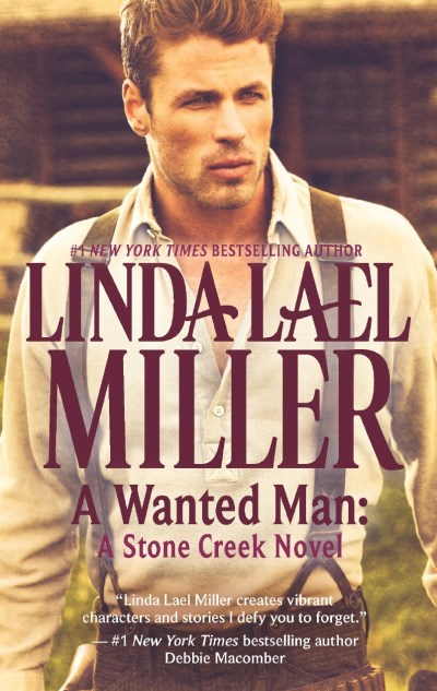 Linda Lael Miller A Wanted Man A Stone Creek Novel