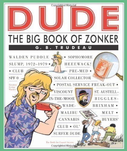 G. B. Trudeau Dude The Big Book Of Zonker